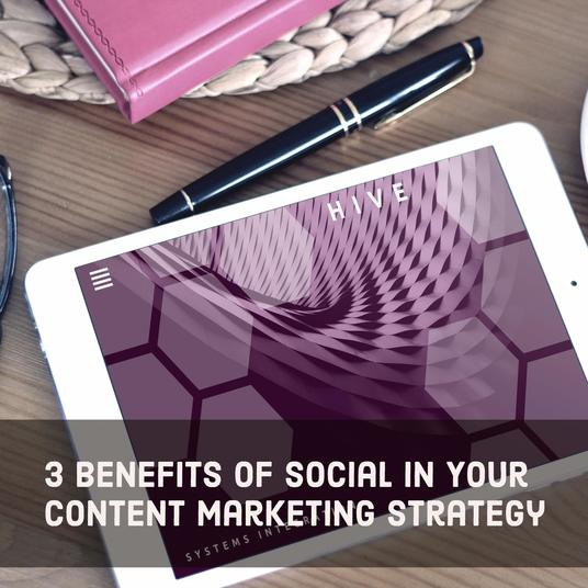 3 Benefits of Social in Your Content Marketing Strategy