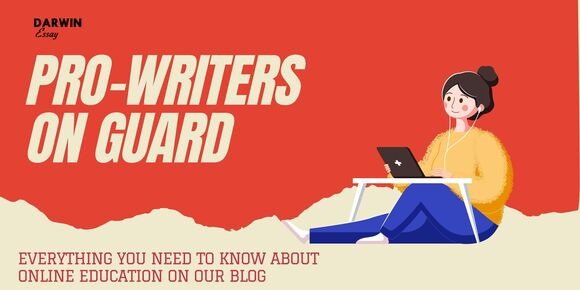 Pro-writers on Guard. Everything you need to know about online education on our blog. - DarwinEssay.net